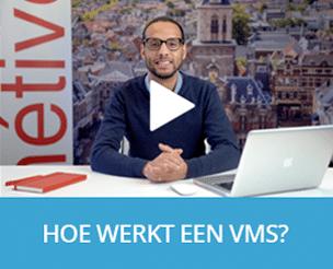 Hoe werkt een VMS?